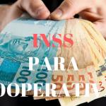 Você sabe quanto é a contribuição para o INSS nas Cooperativas?