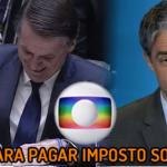 BOMBA: Bolsonaro obriga Globo a pagar R$ 358 milhões em impostos sonegados